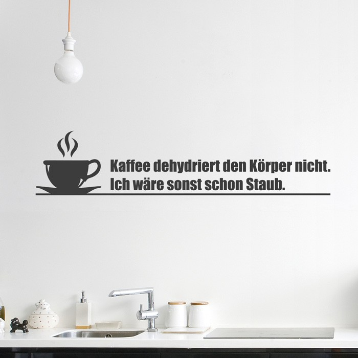 Wandtattoo spruch kaffee dehydriert den k rper nicht - Fliesensticker kaffee ...