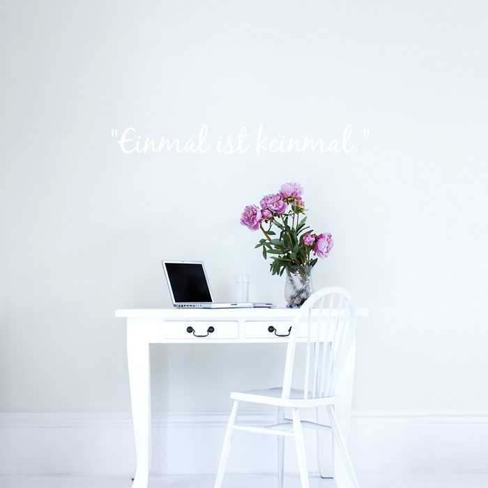 wandtattoo spruch einmal ist keinmal. Black Bedroom Furniture Sets. Home Design Ideas