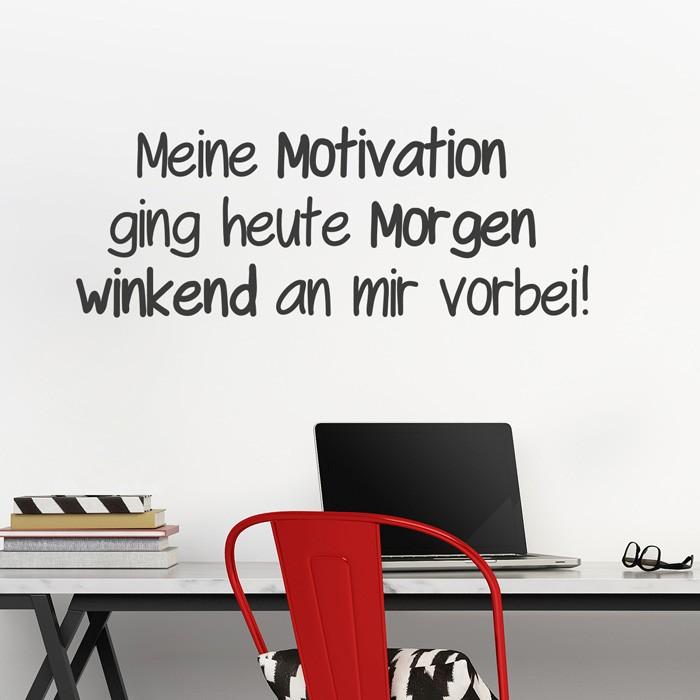 Wandtattoo Spruch Meine Motivation Ging Heute Morgen Winkend
