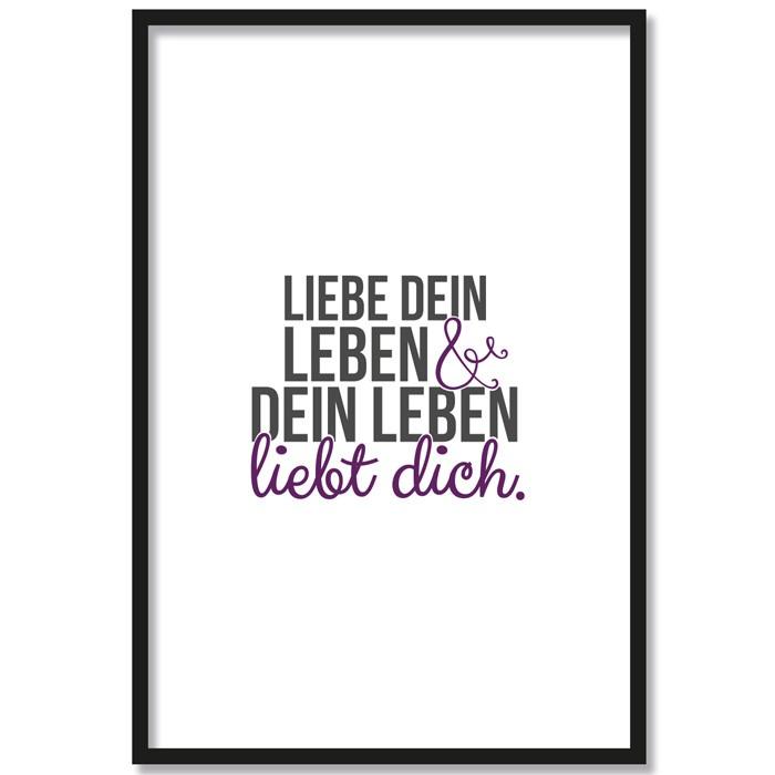 Poster Liebe dein Leben und dein Leben liebt dich, mit Rahmen