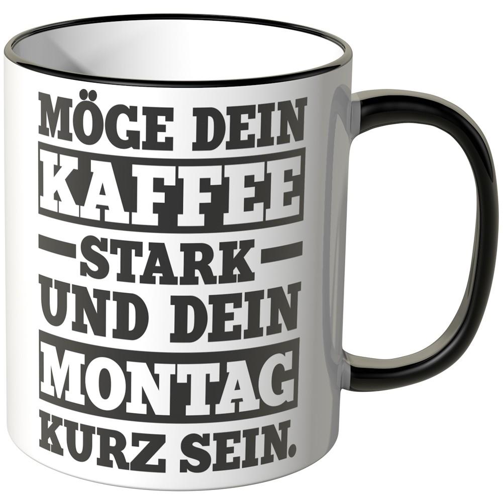 Juniwords tasse m ge dein kaffee stark und dein montag kurz sein - Fliesensticker kaffee ...
