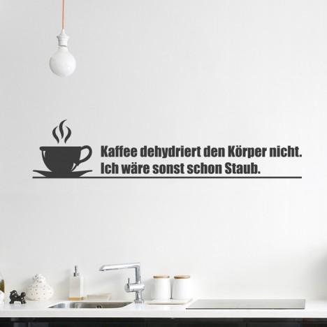 Kaffee dehydriert den Körper nicht Wandtattoo Spruch