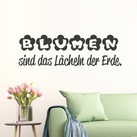 Wandtattoo Spruch - Blumen sind das Lächeln ...