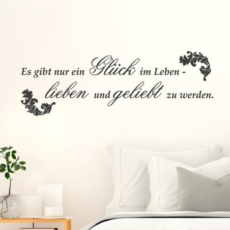 Wandtattoo Spruch - Es gibt nur ein Glück im Leben ...
