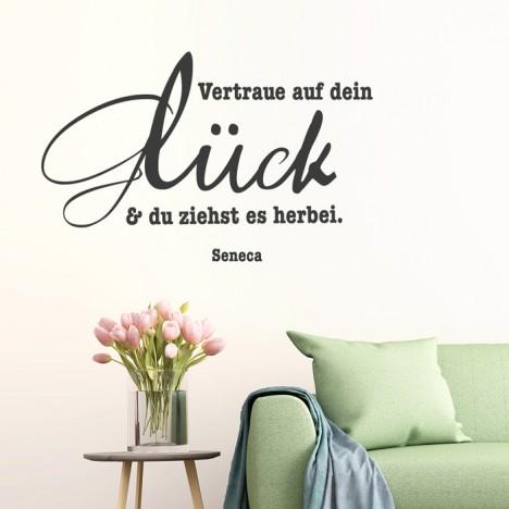 Wandtattoo Zitat - Vertraue auf dein Glück ...