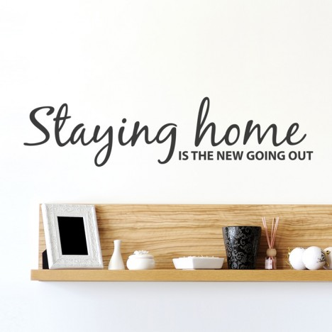 Wandtattoo Spruch - Staying home is the new going out
