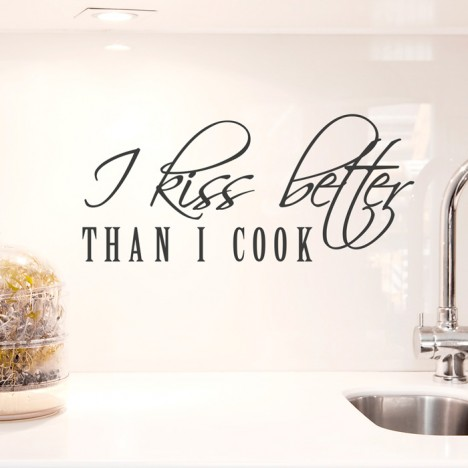 Wandtattoo Spruch - I kiss better than i cook