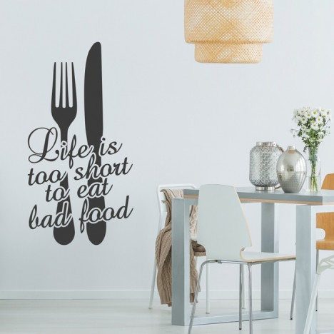 Wandtattoo Spruch - Life is too short to eat bad food