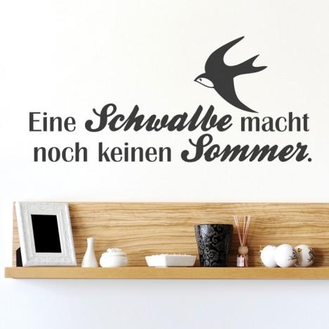 Wandtattoo Spruch - Eine Schwalbe macht noch keinen Sommer
