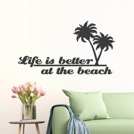 Wandtattoo Spruch - Life is better at the beach