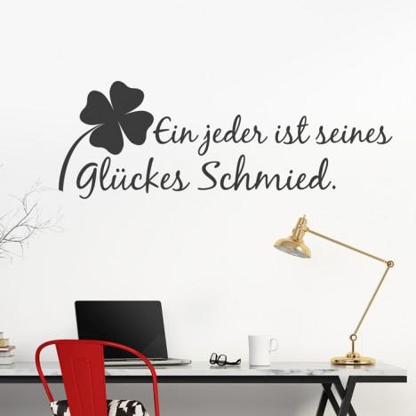 Wandtattoo Spruch - Ein jeder ist seines Glückes Schmied