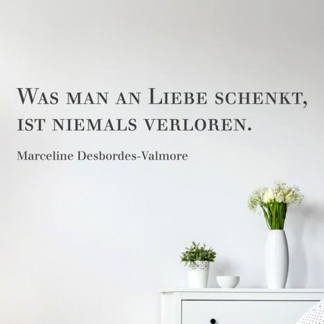 Wandtattoo Zitat - Was man an Liebe schenkt ...
