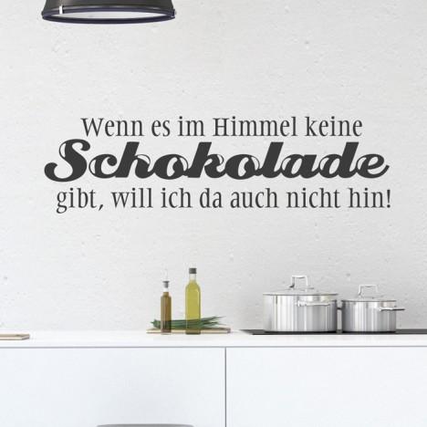 Wandtattoo Spruch - Wenn es im Himmel keine Schokolade gibt ...