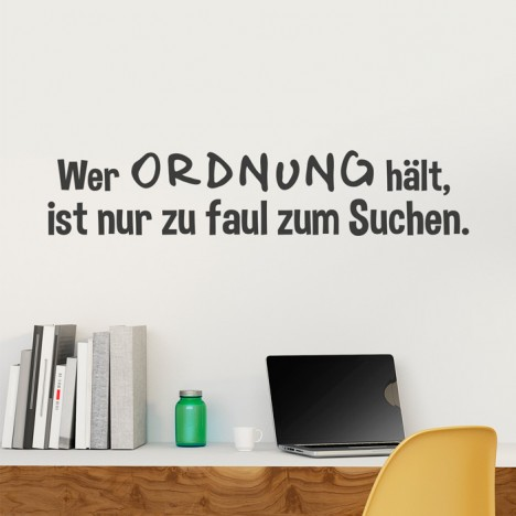 Wandtattoo Spruch - Wer Ordnung hält ...