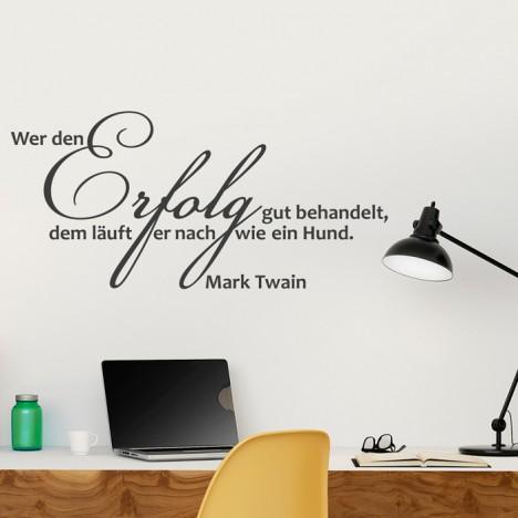Wandtattoo Zitat - Wer den Erfolg gut behandelt ...