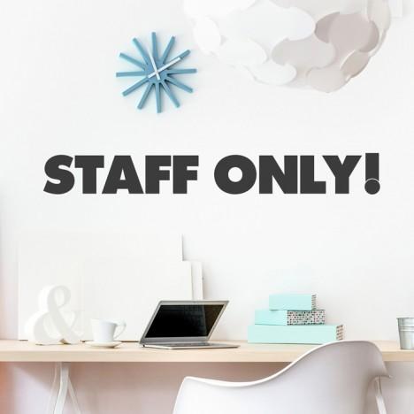 Wandtattoo Spruch - Staff only