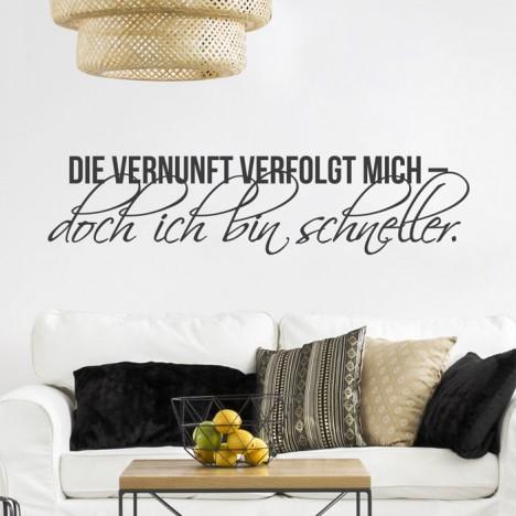 Wandtattoo Spruch - Die Vernunft verfolgt mich ...