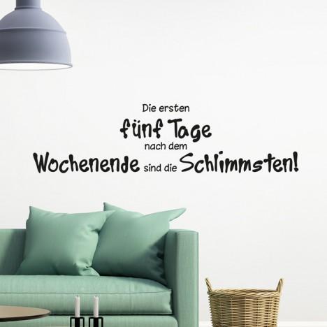 Wandtattoo Spruch - Die ersten fünf Tage nach dem Wochenende ...