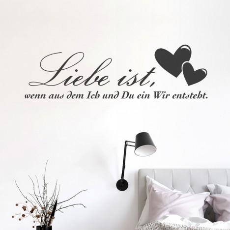 Wandtattoo Spruch - Liebe ist wenn aus dem Ich und Du ...
