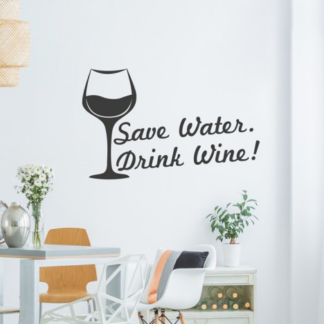 Wandtattoo Spruch - Save Water. Drink Wine!