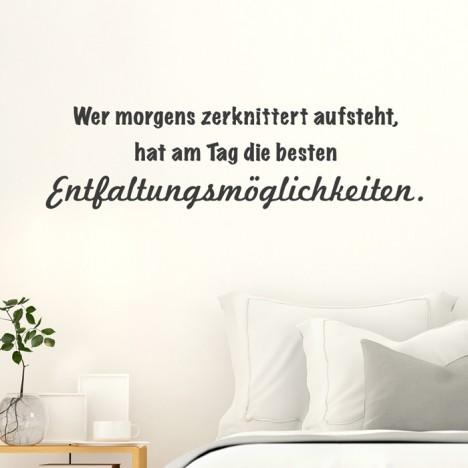 Wandtattoo Spruch - Wer morgens zerknittert aufsteht ...