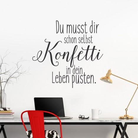 Wandtatto Spruch - Du musst dir schon selbst konfetti in dein leben pusten