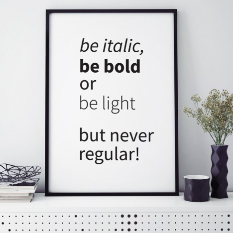 Poster be italic, be bold or be light, but never regular!