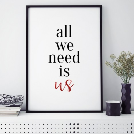 Poster all we need is us