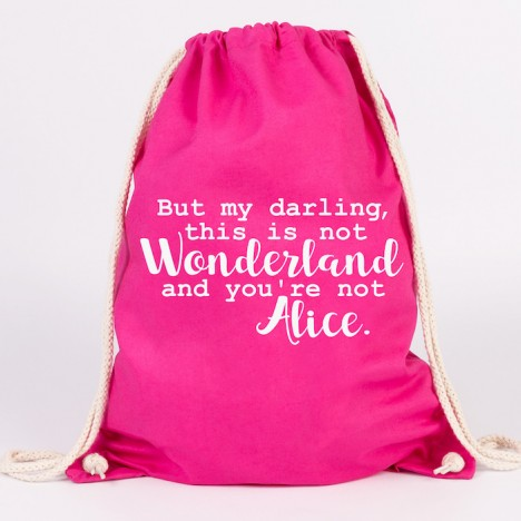 JUNIWORDS Turnbeutel But my darling, this is not Wonderland and you're not Alice.