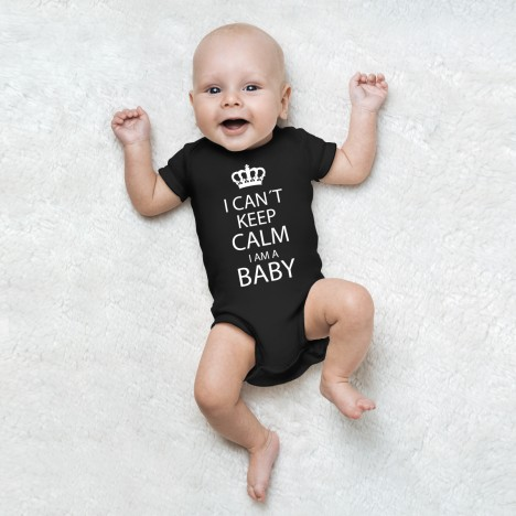 i can't keep calm i am a baby babybody