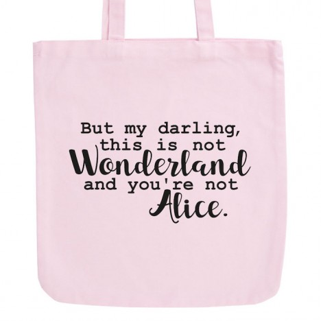 JUNIWORDS Pastell Jutebeutel But my darling, this is not Wonderland and you're not Alice.