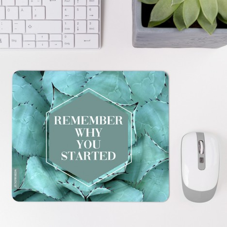 JUNIWORDS Mousepad Remember why you started