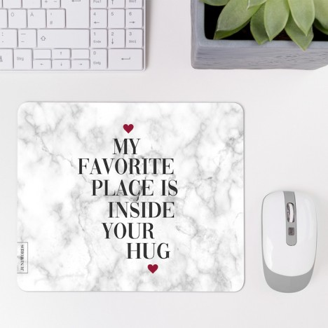 JUNIWORDS Mousepad My favorite place is inside your hug.