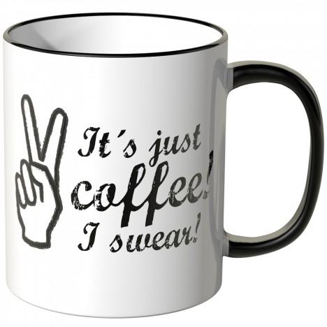 JUNIWORDS Tasse Its just coffee I swear