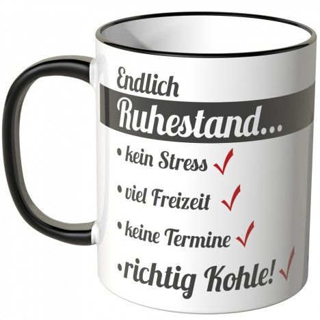 JUNIWORDS Tasse Endlich Ruhestand...