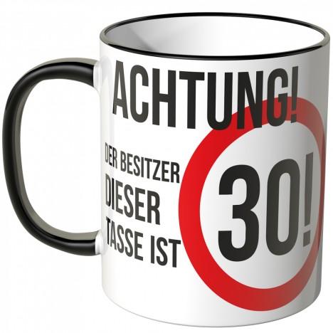JUNIWORDS Tasse Achtung! Der Besitzer dieser Tasse ist 30!