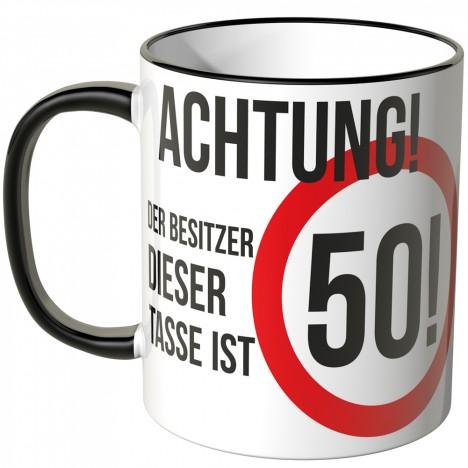 JUNIWORDS Tasse Achtung! Der Besitzer dieser Tasse ist 50!