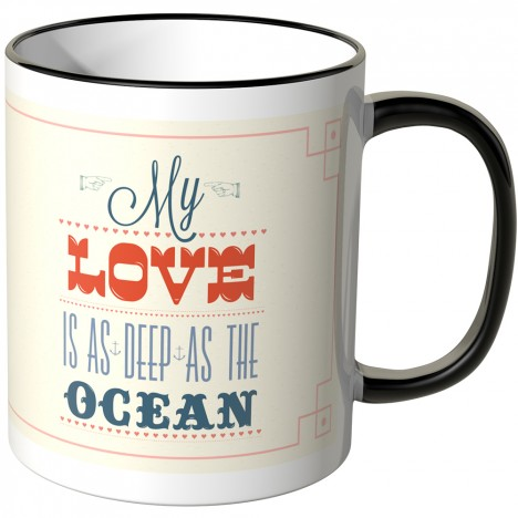 My love is as deep as the ocean tasse