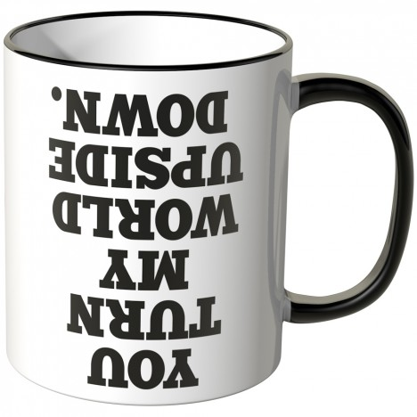 JUNIWORDS Tasse You turn my world upside down.