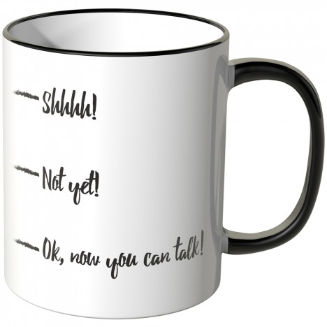 JUNIWORDS Tasse - Shhhh! - Not yet! - Ok, now you can talk!