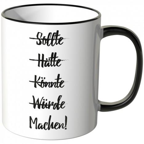 JUNIWORDS Tasse Sollte, Hätte, Könnte, Würde, Machen!