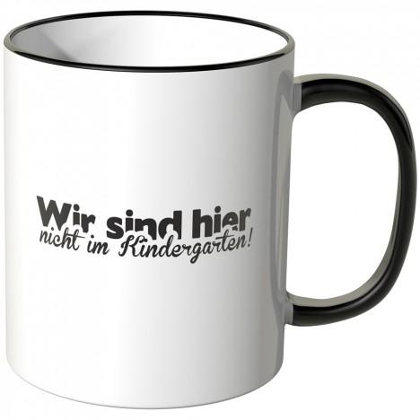 JUNIWORDS Tasse Wir sind hier nicht im Kindergarten!