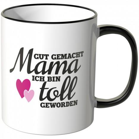 JUNIWORDS Tasse Gut gemacht Mama ich bin toll geworden