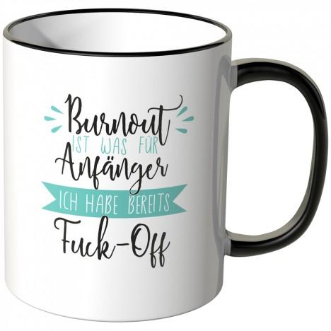 tasse burnout ist was für anfänger ich habe bereits fuck off
