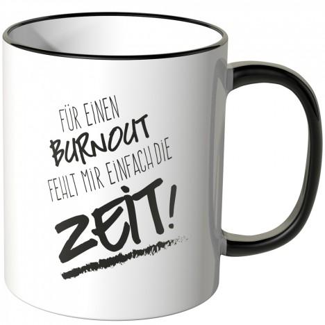 JUNIWORDS Tasse Für einen Burnout fehlt mir einfach die Zeit! - Motiv 3