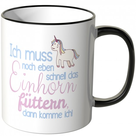 JUNIWORDS Tasse Ich muss noch eben schnell das Einhorn füttern.. - Motiv 4