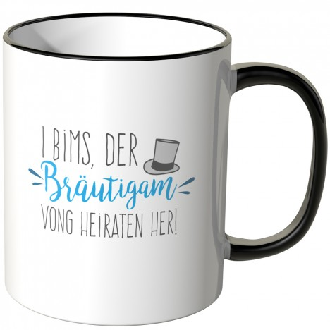 JUNIWORDS Tasse I bims, der Bräutigam vong heiraten her!