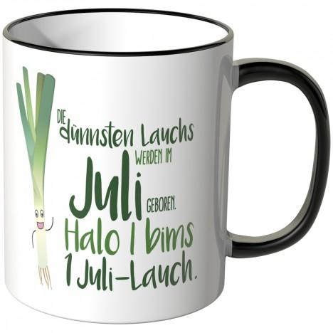 JUNIWORDS Tasse Die dünnsten Lauchs werden im Juli geboren...