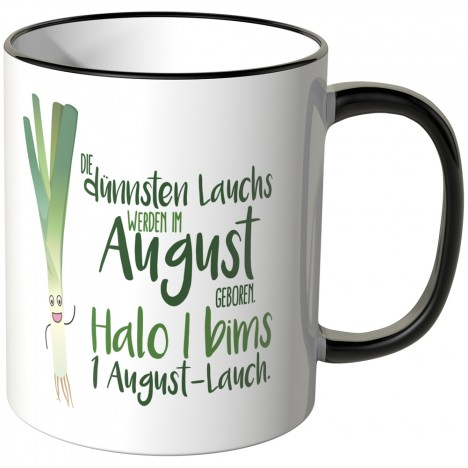 JUNIWORDS Tasse Die dünnsten Lauchs werden im August geboren...