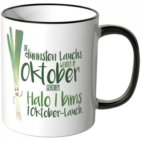 JUNIWORDS Tasse Die dünnsten Lauchs werden im Oktober geboren...